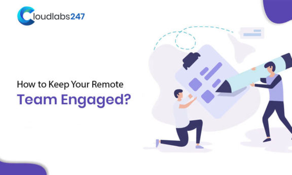 Hire Remote Engineers with 7 Tips to Keep Them Engaged