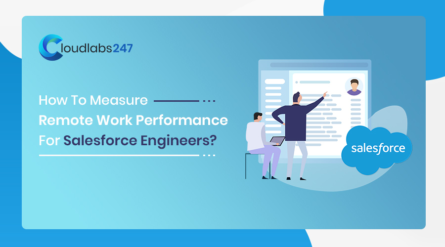 Measure Performance of Your Remote Salesforce Engineers