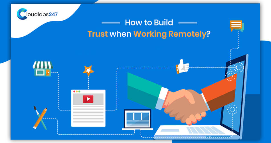 How to Build Trust when Working Remotely